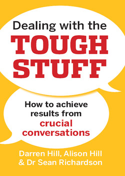 Dealing with the Tough Stuff: How to Achieve Results from Crucial Conversations