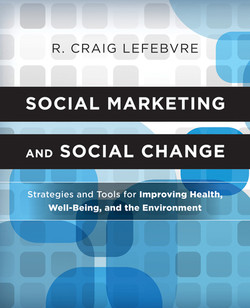 Social Marketing and Social Change: Strategies and Tools For Improving Health, Well-Being, and the Environment