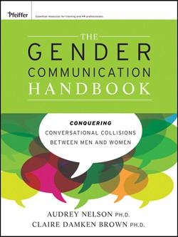 The Gender Communication Handbook: Conquering Conversational Collisions between Men and Women