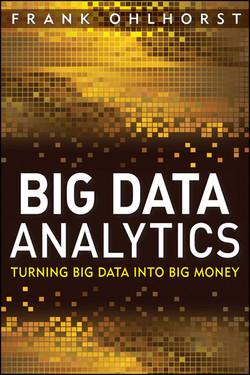 Big Data Analytics: Turning Big Data into Big Money