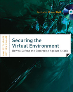 Securing the Virtual Environment: How to Defend the Enterprise Against Attack, Included DVD