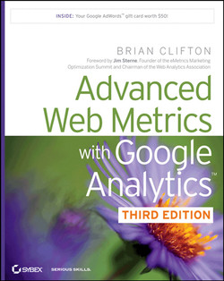 Advanced Web Metrics with Google Analytics, 3rd Edition
