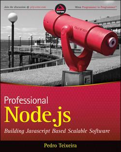 Professional Node.js: Building Javascript Based Scalable Software