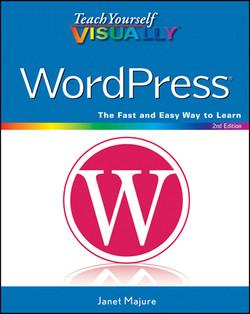 Teach Yourself VISUALLY WordPress, 2nd Edition