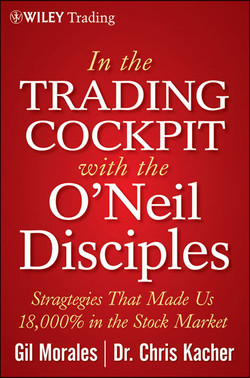 In The Trading Cockpit with the O'Neil Disciples: Strategies that Made Us 18,000% in the Stock Market
