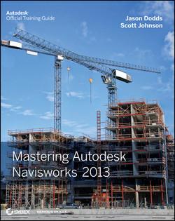 Mastering Autodesk Navisworks 2013