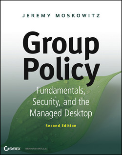 Group Policy: Fundamentals, Security, and the Managed Desktop, 2nd Edition