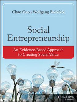 Social Entrepreneurship: An Evidence-Based Approach to Creating Social Value