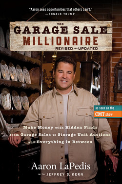 The Garage Sale Millionaire: Make Money with Hidden Finds from Garage Sales to Storage Unit Auctions and Everything in Between, Revised and Updated