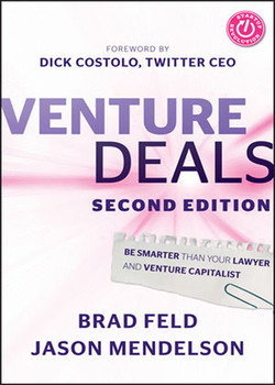 Venture Deals: Be Smarter Than Your Lawyer and Venture Capitalist, 2nd Edition