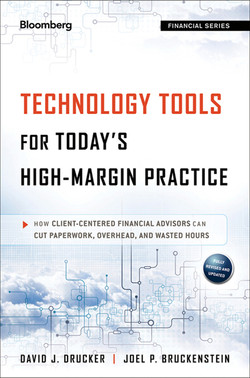 Technology Tools for Today's High-Margin Practice: How Client-Centered Financial Advisors Can Cut Paperwork, Overhead, and Wasted Hours