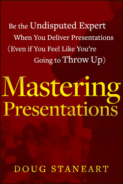 Mastering Presentations: Be the Undisputed Expert when You Deliver Presentations