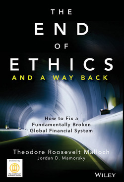 The End of Ethics and A Way Back: How To Fix A Fundamentally Broken Global Financial System