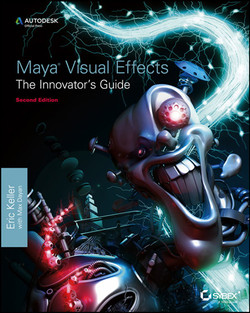 Maya Visual Effects The Innovator's Guide: Autodesk Official Press, 2nd Edition