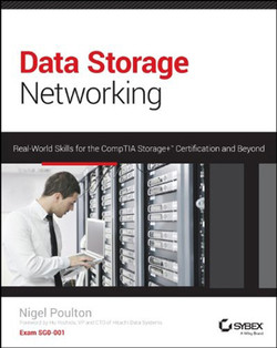 Data Storage Networking: Real World Skills for the CompTIA Storage+ Certification and Beyond