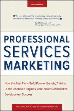 Professional Services Marketing: How the Best Firms Build Premier Brands, Thriving Lead Generation Engines, and Cultures of Business Development Success, 2nd Edition