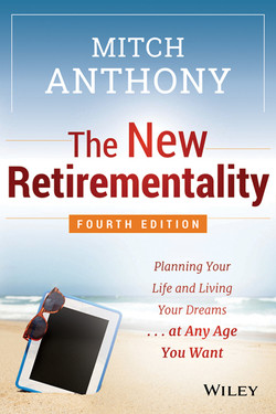 The New Retirementality: Planning Your Life and Living Your Dreams...at Any Age You Want, 4th Edition