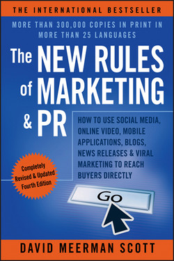 The New Rules of Marketing & PR: How to Use Social Media, Online Video, Mobile Applications, Blogs, News Releases, & Viral Marketing to Reach Buyers Directly, 4th Edition