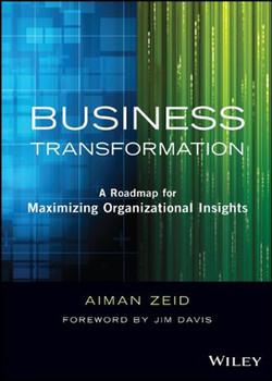 Business Transformation: A Roadmap for Maximizing Organizational Insights
