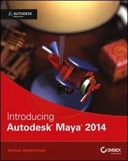 Introducing Autodesk Maya 2014: Autodesk Official Press