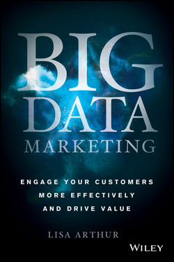 Big Data Marketing: Engage Your Customers More Effectively and Drive Value