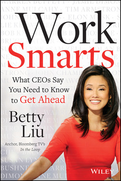 Work Smarts: What CEOs Say You Need To Know to Get Ahead