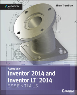 Autodesk Inventor 2014 and Inventor LT 2014 Essentials: Autodesk Official Press