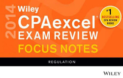 Wiley CPAexcel Exam Review 2014 Focus Notes: Regulation