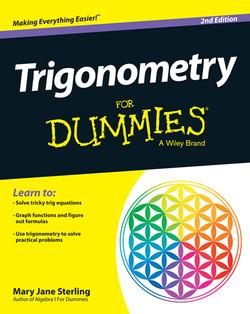 Trigonometry For Dummies, 2nd Edition