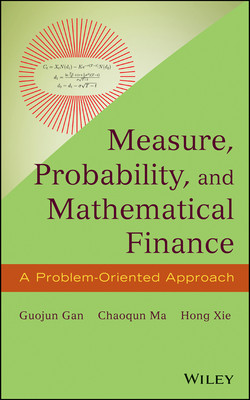 Measure, Probability, and Mathematical Finance: A Problem-Oriented Approach