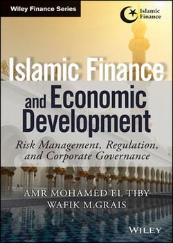 Islamic Finance and Economic Development: Risk, Regulation, and Corporate Governance