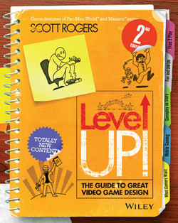 Level Up! The Guide to Great Video Game Design, 2nd Edition