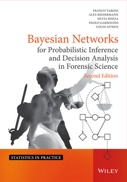 Bayesian Networks for Probabilistic Inference and Decision Analysis in Forensic Science, 2nd Edition