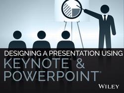 Designing a Presentation Using Keynote & PowerPoint