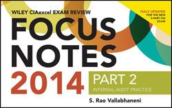 Wiley CIAexcel Exam Review 2014 Focus Notes: Part 2, Internal Audit Practice