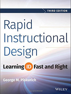 Rapid Instructional Design: Learning ID Fast and Right, 3rd Edition