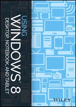 Using Windows 8: Desktop, Notebook, and Tablet