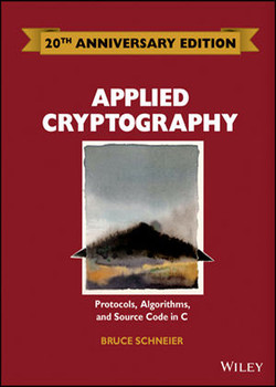 Applied Cryptography: Protocols, Algorithms and Source Code in C, 20th Anniversary Edition