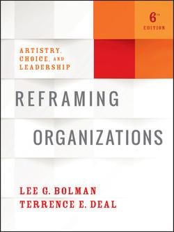 Reframing Organizations, 6th Edition