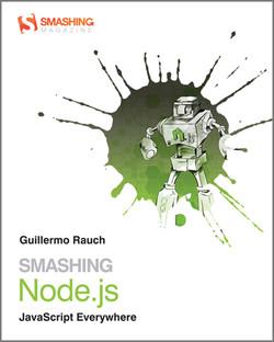 Smashing Node.js: JavaScript Everywhere, 2nd Edition