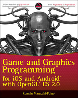 Game and Graphics Programming for iOS and Android® with OpenGL® ES 2.0