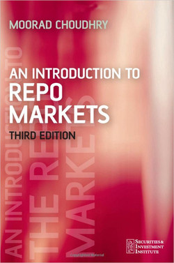An Introduction to Repo Markets, Third Edition