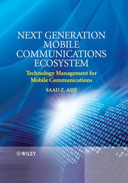 Next Generation Mobile Communications Ecosystem: Technology Management for Mobile Communications