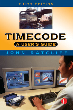 Timecode A User's Guide, 3rd Edition