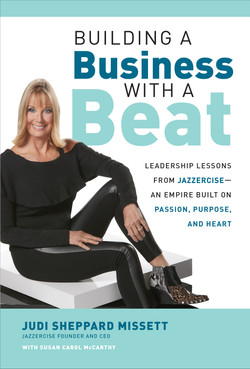 Building a Business with a Beat: Leadership Lessons from Jazzercise—An Empire Built on Passion, Purpose, and Heart