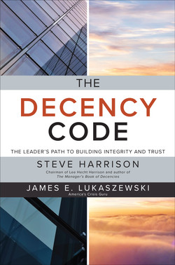 The Decency Code: The Leader's Path to Building Integrity and Trust
