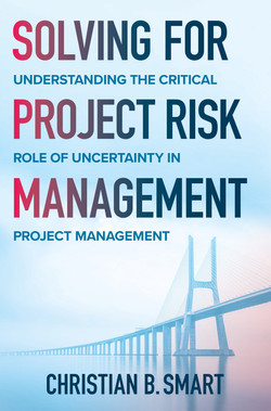 Solving for Project Risk Management: Understanding the Critical Role of Uncertainty in Project Management
