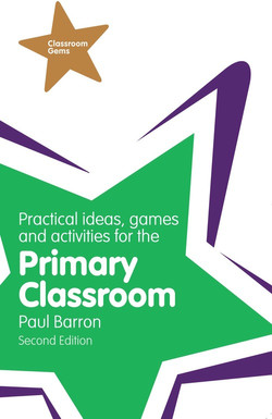 Practical Ideas, Games and Activities for the Primary Classroom, 2nd Edition