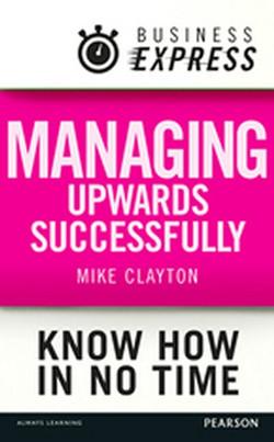 Business Express: Managing upwards successfully