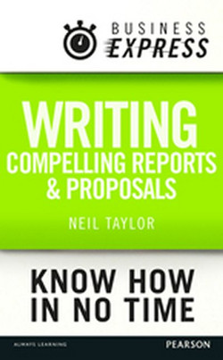 Business Express: Writing compelling reports and proposals